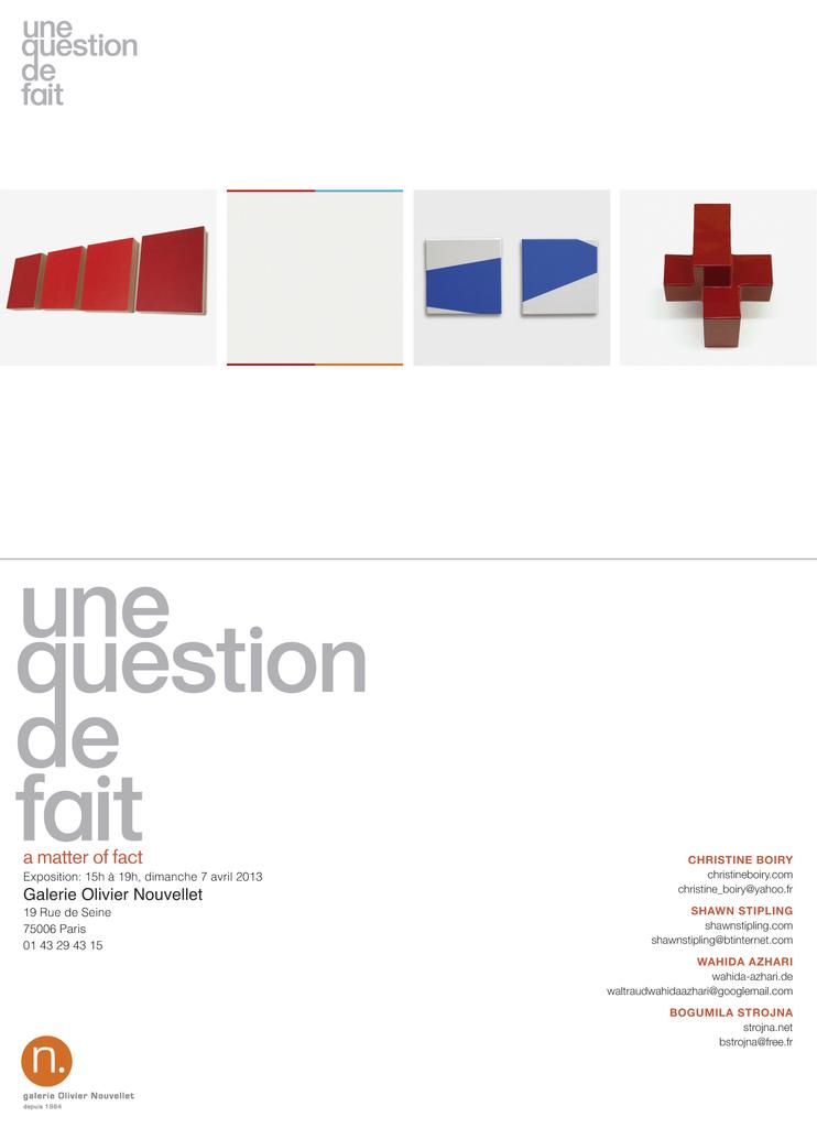 Une question de fait/ a matter of fact dimanche 7 avril -15h à 19h-Galerie Olivier Nouvellet 19 rue de Seine -75006 Paris